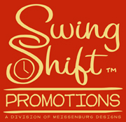 Swing Shift Promotions for creative signage, quick turn around times, no minimums